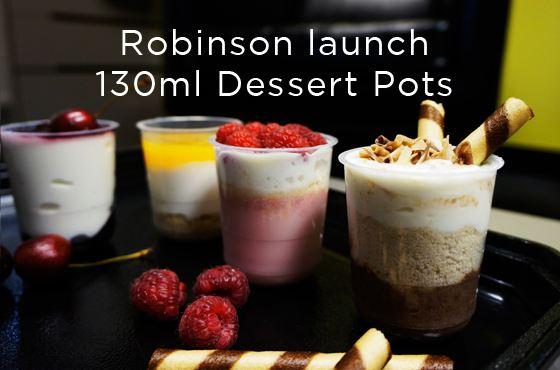 Robinson launch 130ml Dessert Pots