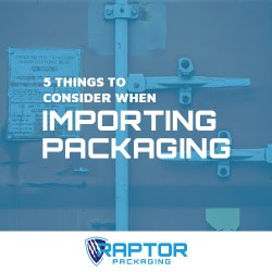 5 Things to Consider when Importing Packaging