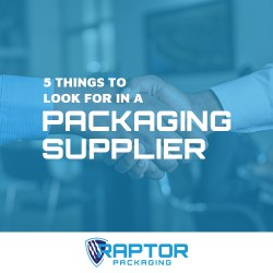 5 Things to Look for in a Packaging Supplier