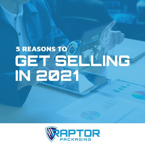 Five Reasons to Get Selling in 2021