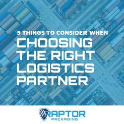 5 Things to Look for when Choosing the Right Logistics Partner